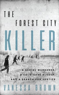 The Forest City killer by Vanessa Brown, (1980-)