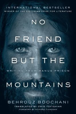 No friend but the mountains by Behrouz Boochani,