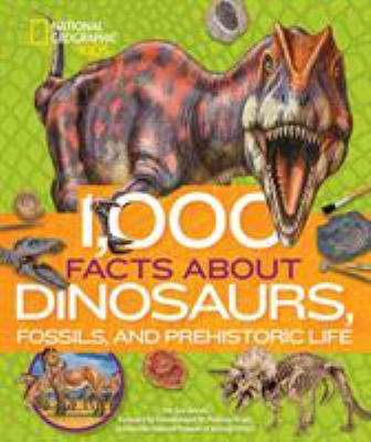 1,000 facts about dinosaurs, fossils, and prehistoric life by Patricia Daniels, (1955-)
