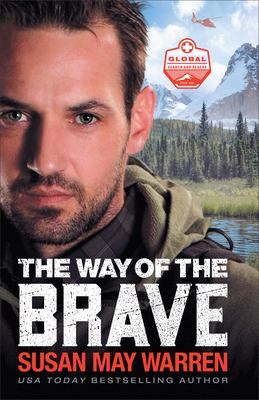 The way of the brave by Susan May Warren, (1966-)