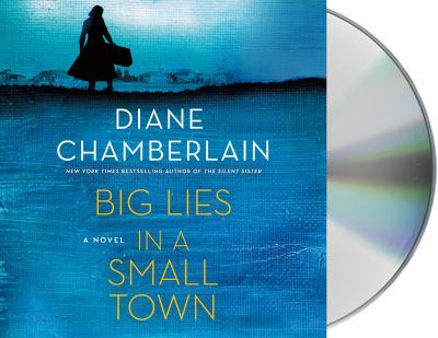 Big lies in a small town by Diane Chamberlain, (1950-)