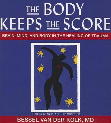 The body keeps the score by Bessel A. Van der Kolk, (1943-)