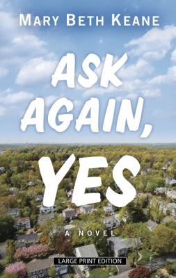 Ask again, yes by Mary Beth Keane,