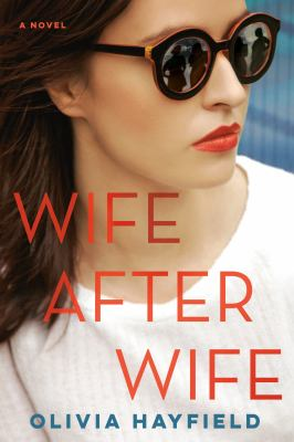 Wife after wife by Olivia Hayfield, (1960-)