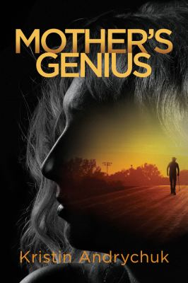 Mother's genius by Kristin Andrychuk,