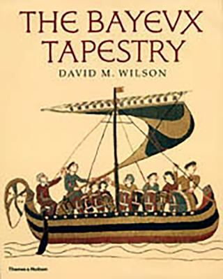 The Bayeux tapestry by David M. Wilson (1931-)