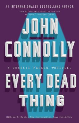 Every dead thing by John Connolly, (1968-)