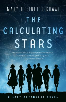 The calculating stars by Mary Robinette Kowal, (1969-)