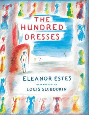 The hundred dresses by Eleanor Estes, (1906-1988)