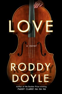 Love by Roddy Doyle, (1958-)