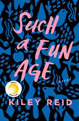 Such a fun age by Kiley Reid,