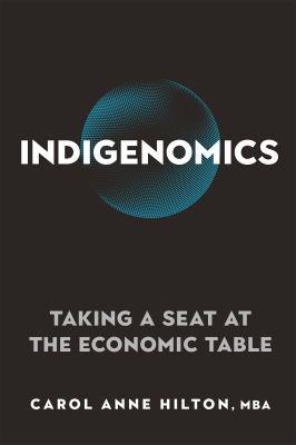 Indigenomics by Carol Anne Hilton, (1975-)