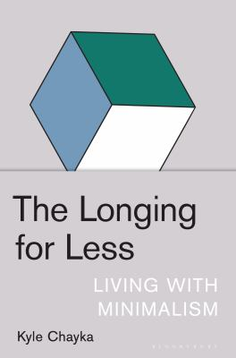 The longing for less by Kyle Chayka