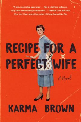 Recipe for a perfect wife by Karma Brown,