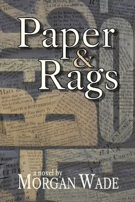 Paper and rags by Morgan Wade, (1971-)