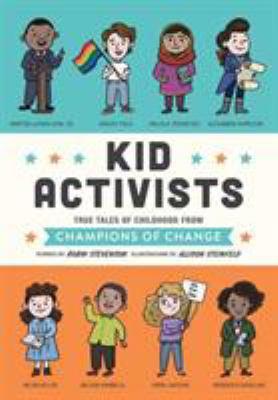 Kid activists by Robin Stevenson, (1968-)