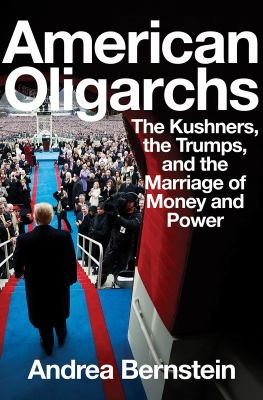 American oligarchs by Andrea Bernstein, (1961-)