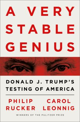A very stable genius by Philip Rucker,