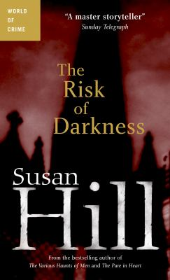 The risk of darkness by Susan Hill, (1942-)