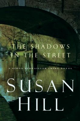 The shadows in the street by Susan Hill, (1942-)