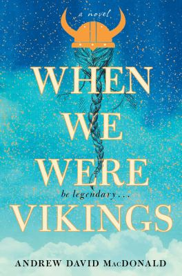 When we were Vikings by Andrew MacDonald