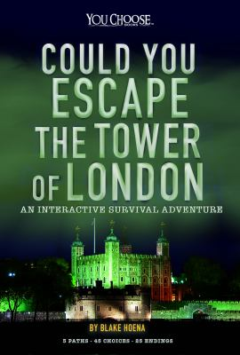 Could you escape the Tower of London? by B. A. Hoena