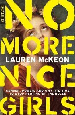 No more nice girls by Lauren McKeon, (1984-)