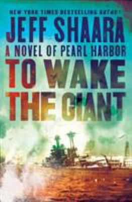 To wake the giant by Jeff Shaara, (1952-)