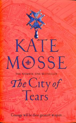 The city of tears by Kate Mosse, (1961-)