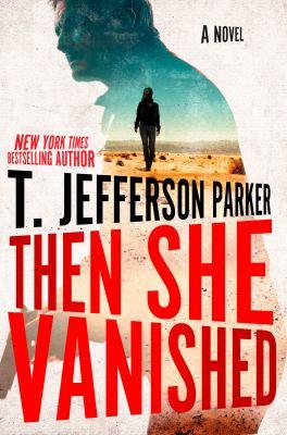 Then she vanished by T. Jefferson Parker