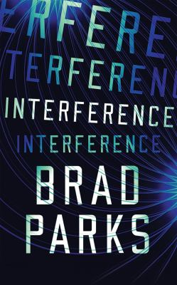 Interference by Brad Parks, (1974-)