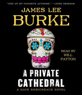 A private cathedral by James Lee Burke, (1936-)