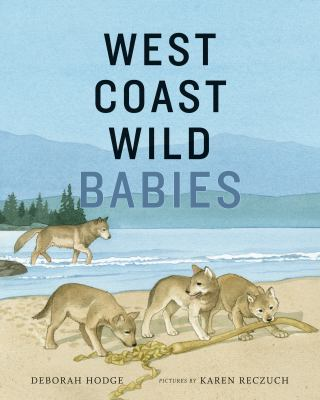 West coast wild babies by Deborah Hodge