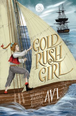 Gold rush girl by Avi, (1937-)