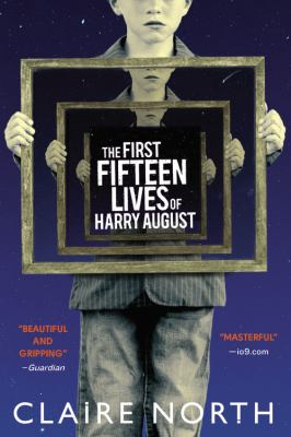 The first fifteen lives of Harry August by Claire North,