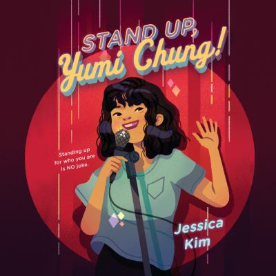 Stand Up, Yumi Chung! by Jessica Kim