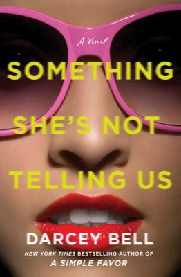 Something She's Not Telling Us by Darcey Bell