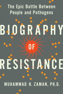 Biography of Resistance by Muhammad H.. Zaman