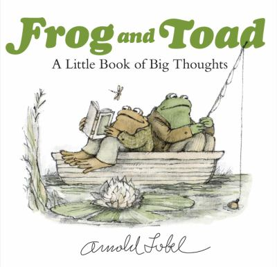 Frog and Toad: A Little Book of Big Thoughts by Arnold Lobel