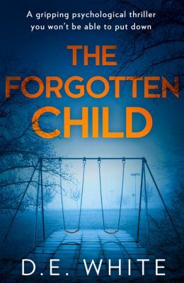 The Forgotten Child by D. E.. White