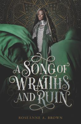 A Song of Wraiths and Ruin by Roseanne A.. Brown