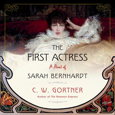 First Actress, The by C. W.. Gortner