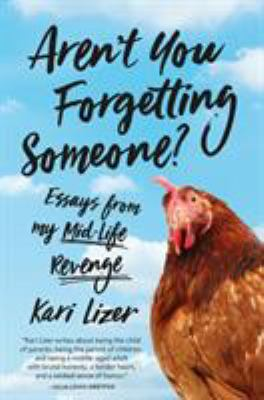 Aren't you forgetting someone by Kari Lizer