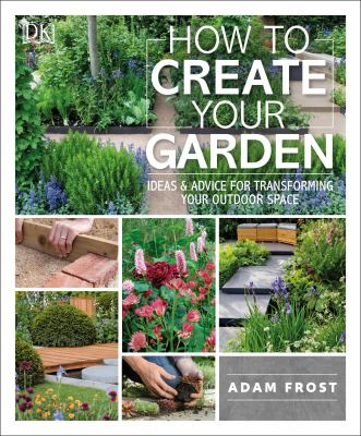 How to create your garden by Adam Frost
