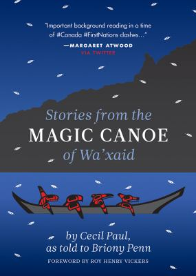 Stories from the magic canoe of Wa'xaid by Cecil Paul, (1931-)