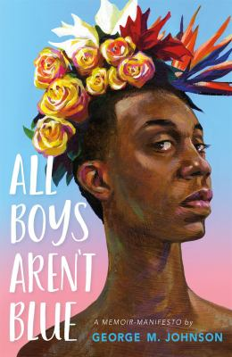 All boys aren't blue by George M. Johnson (1985-)