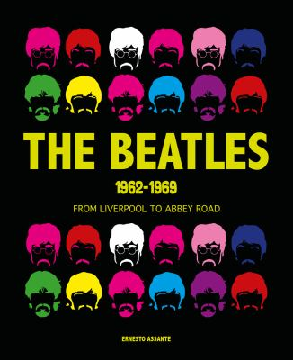 The Beatles, 1962-1969 by Ernesto Assante, (1958-)