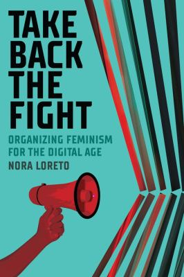 Take back the fight by Nora Loreto, (1984-)