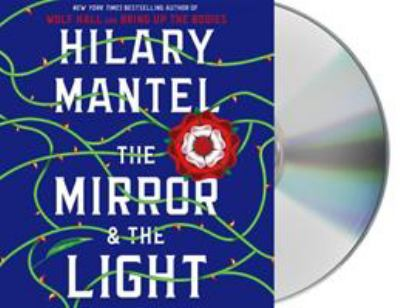 The mirror & the light by Hilary Mantel, (1952-)