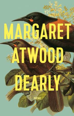 Dearly by Margaret Atwood, (1939-)